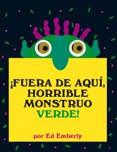 '¡Fuera de aquí, horrible monstruo verde!', de Ed Emberly