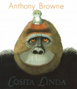 'Cosita Linda', de Anthony Browne