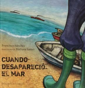 'Cuando desapareció el mar', de Francisco Sánchez y Bárbara Sansó