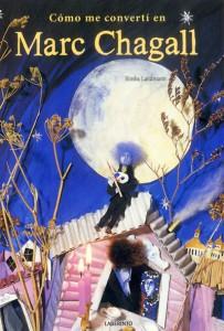 Libros de arte para niños. Cómo me convertí en Marc Chagall (Bimba Landmann)