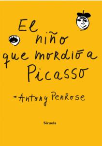 Libros de arte para niños. El niño que mordió a Picasso (Anthony Penrose)