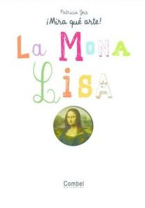 Libros de arte para niños. La Mona Lisa ¡Mira qué arte! (Patricia Geis Conti)