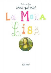 La Mona Lisa ¡Mira qué arte! (Patricia Geis Conti)