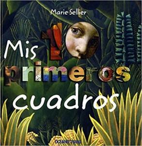 Libros de arte para niños. Mis 10 primeros cuadros (Marie Sellier)