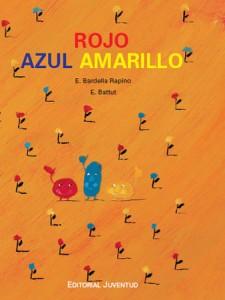 ROJO AZUL AMARILLO (Edoardo Bardella Rapino Y Éric Battut)