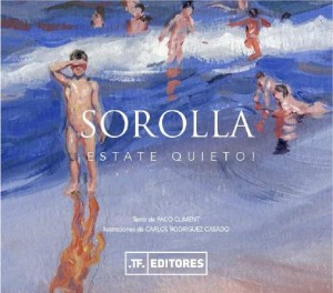 Sorolla ¡estate quieto!