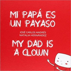 'Mi papá es un payaso My Dad is a Clown'