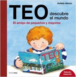 Los libros de Teo | Teo descubre el mundo. El amigo de pequeños y mayores | +1 año