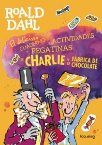 Cuentos y libros de Roald Dahl | El delicioso cuaderno de actividades y pegatinas de Charlie y la fábrica de chocolate | +8 años