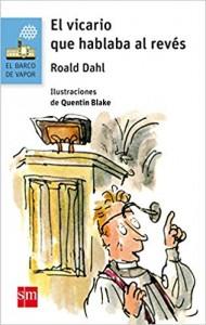 Cuentos y libros de Roald Dahl | El vicario que hablaba al revés | The Vicar of Nibbleswicke | 1991 (obra póstuma) | +7 años