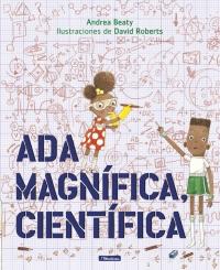 Libros feministas para niñas, niños y jóvenes | Ada Magnífica, científica | +4 años