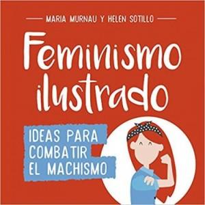 Libros feministas para niñas, niños y jóvenes | Feminismo ilustrado. Ideas para combatir el machismo | +12 años