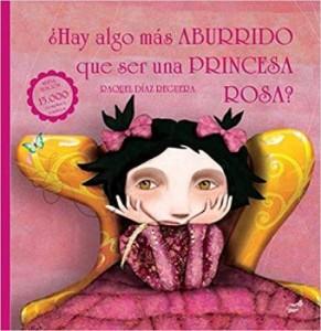 Libros feministas para niñas, niños y jóvenes | ¿Hay algo más aburrido que ser una princesa rosa? | +5 años