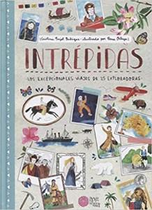 Libros feministas para niñas, niños y jóvenes | Intrépidas - Los excepcionales viajes de 25 exploradoras | +6 años