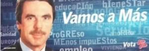 """En el año 2000 el PP empapeló España con el """"vamos a más""""."""