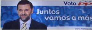 """""""Juntos vamos a más"""" rezaba el cartel con Mariano Rajoy como protagonista por primera vez."""