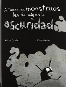 'A todos los monstruos les da miedo la oscuridad', de Michael Escoffier y Kris di Giacomo