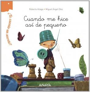 'Cuando me hice así de pequeño', de Roberto Aliaga y Miguel Ángel Díez