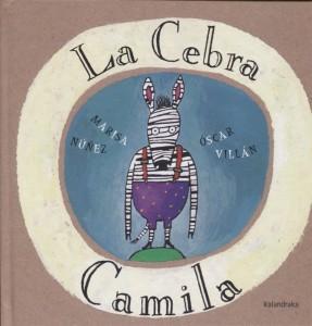 'La Cebra Camila', de Marisa Núñez y Óscar Villán