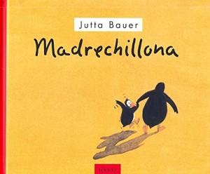 'Madrechillona', de Jutta Bauer