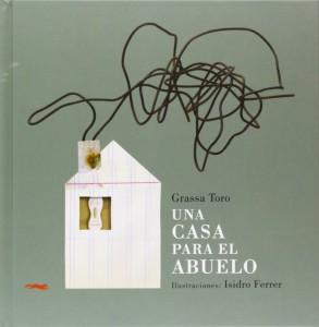 'Una casa para el abuelo', de Carlos Grassa Toro e Isidro Ferrer