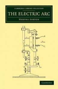 En 1902 Hertha Ayrton publicó el libro The Electric Arc.