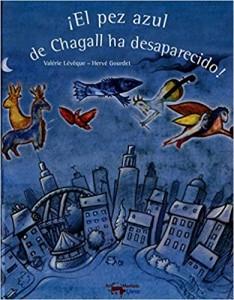 Libros de arte para niños. ¡El pez azul de Chagall ha desaparecido! (Valérie Lévêque y Hervé Gourdet)