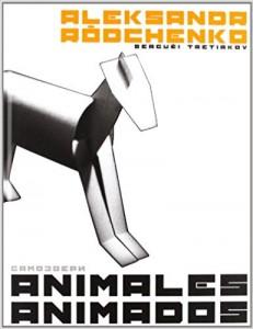 Libros de arte para niños. Animales animados (Aleksandr Ródtchenko y Serguéi Tretiakóv)