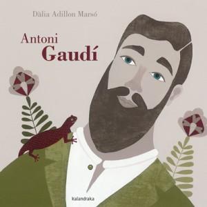 Libros de arte para niños. Antoni Gaudí (Dàlia Adillon Marsó)