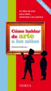 Libros de arte para niños. Cómo hablar de arte a los niños (Françoise Barbe-Gall)