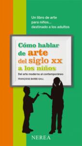 Libros de arte para niños. Cómo hablar de arte del siglo XX a los niños (Françoise Barbe-Gall)