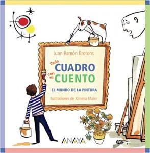 Libros de arte para niños. Cada CUADRO con su CUENTO (Juan Ramón Brotons)