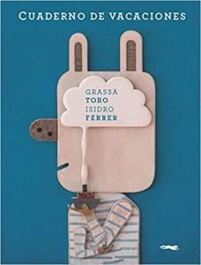 Libros de arte para niños. Cuaderno de vacaciones (Carlos Grassa Toro e Isidro Ferrer)