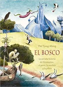 Libros de arte para niños. El Bosco. La extraña historia de Hieronymus, el gorro, la mochila y la pelota (Thé Tjong-Khing)