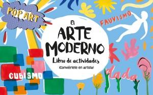 Libros de arte para niños. El arte moderno. Libro de actividades ¡Conviértete en artista! (Ashley Le Quere)