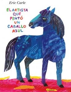 Libros de arte para niños. El artista que pintó un caballo azul (Eric Carle)