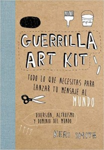 Libros de arte para niños. Guerrilla Art Kit (Keri Smith)