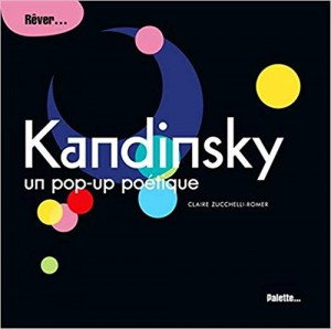 Libros de arte para niños. Kandinsky, un pop-up poétique (Claire Zucchelli-Romer)