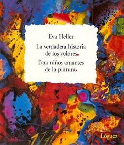 Libros de arte para niños. La verdadera historia de los colores (Eva Heller)