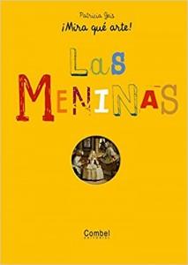 Libros de arte para niños. Las Meninas ¡Mira qué arte! (Patricia Geis Conti)