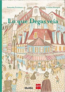 Libros de arte para niños. Lo que Degas veía (Samantha Friedman, Cristina Pieropan y Edgar Degas)