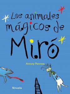 Libros de arte para niños. Los animales mágicos de Miró (Anthony Penrose)