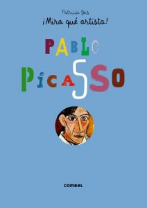 Libros de arte para niños. Pablo Picasso ¡Mira qué artista! (Patricia Geis Conti)