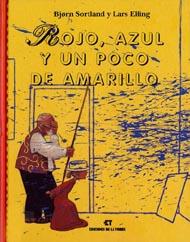 Libros de arte para niños. Rojo, azul y un poco de amarillo (Bjorn Sortland y Lars Elling)