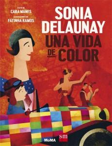 Libros de arte para niños. Sonia Delaunay: una vida de color (Cara Manes y Fatinha Ramos)