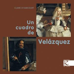 Libros de arte para niños. Un cuadro de Velázquez (Claire d'Harcourt)