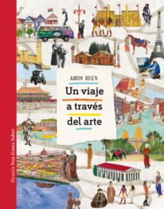 Libros de arte para niños. Un viaje a través del arte (Aaron Rosen)