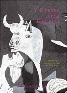 Libros de arte para niños. Y Picasso pinta Guernica (Alain Serres)