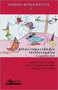 'Altas capacidades intelectuales. La asignatura pendiente' de Horsori editorial.