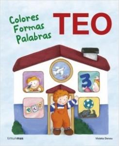 Los libros de Teo | Colores. Formas. Palabras | +3 años